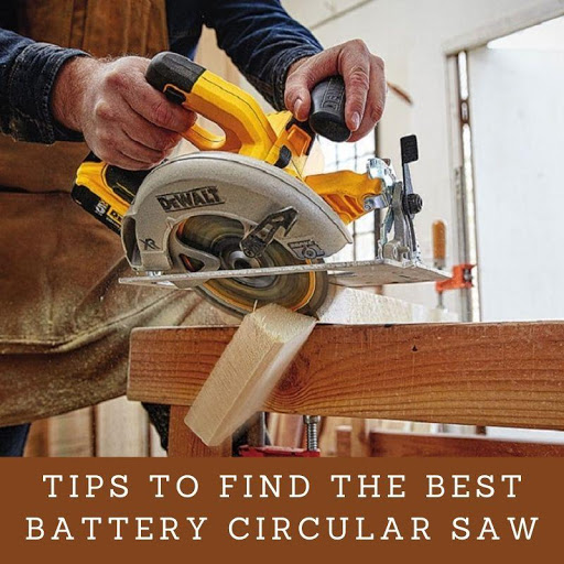 how to find the best battery circular saw